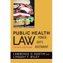 Public Health Law: Power, Duty, Restraint by Lawrence O. Gostin, 9780520282650