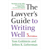 The Lawyer's Guide to Writing Well by Tom Goldstein, 9780520288430