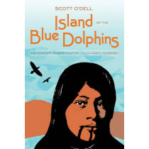 Island of the Blue Dolphins: The Complete Reader's Edition by Scott O'Dell, 9780520289376