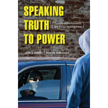 Speaking Truth to Power: Confidential Informants and Police Investigations by Dean A. Dabney, 9780520290464