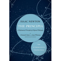 The Principia: The Authoritative Translation: Mathematical Principles of Natural Philosophy by Sir Isaac Newton, 9780520290747