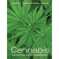 Cannabis: Evolution and Ethnobotany by Robert C. Clarke, 9780520292482