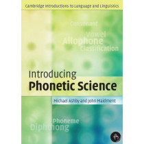 Introducing Phonetic Science by Michael Ashby, 9780521004961
