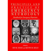 Principles and Practice of Emergency Neurology: Handbook for Emergency Physicians by Sid M. Shah, 9780521009805