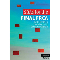 SBAs for the Final FRCA by James Nickells, 9780521139489