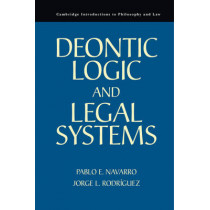 Deontic Logic and Legal Systems by Pablo E. Navarro, 9780521139908