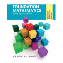 Student Solution Manual for Foundation Mathematics for the Physical Sciences by K. F. Riley, 9780521141048