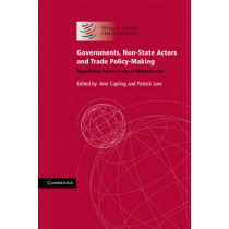 Governments, Non-State Actors and Trade Policy-Making: Negotiating Preferentially or Multilaterally? by Ann Capling, 9780521165617