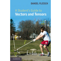 A Student's Guide to Vectors and Tensors by Daniel A. Fleisch, 9780521171908