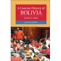 A Concise History of Bolivia by Herbert S. Klein, 9780521183727