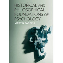 Historical and Philosophical Foundations of Psychology by Martin Farrell, 9780521184809