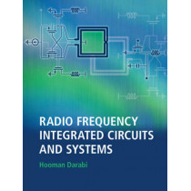 Radio Frequency Integrated Circuits and Systems by Hooman Darabi, 9780521190794
