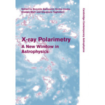X-ray Polarimetry: A New Window in Astrophysics by Ronaldo Bellazzini, 9780521191845