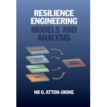 Resilience Engineering: Models and Analysis by Nii O. Attoh-Okine, 9780521193498