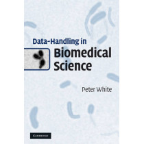 Data-Handling in Biomedical Science by Peter White, 9780521194556