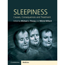 Sleepiness: Causes, Consequences and Treatment by Michael J. Thorpy, 9780521198868