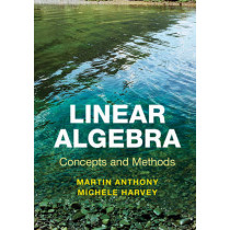 Linear Algebra: Concepts and Methods by Martin Anthony, 9780521279482