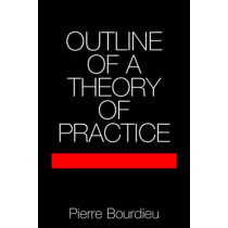 Outline of a Theory of Practice by Pierre Bourdieu, 9780521291644