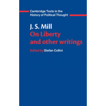 J. S. Mill: 'On Liberty' and Other Writings by John Stuart Mill, 9780521379175