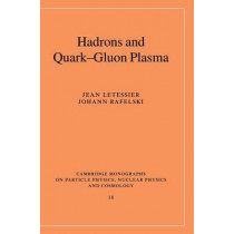 Hadrons and Quark-Gluon Plasma by Jean Letessier, 9780521385367