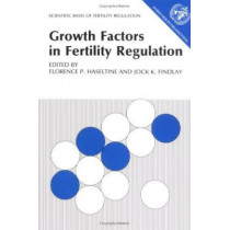 Growth Factors in Fertility Regulation by Florence P. Haseltine, 9780521390262