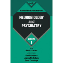 Cambridge Medical Reviews: Neurobiology and Psychiatry: Volume 1 by Robert Kerwin, 9780521395427