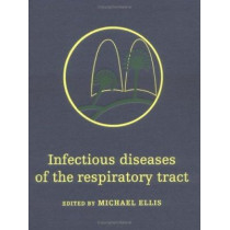 Infectious Diseases of the Respiratory Tract by Michael E. Ellis, 9780521405546
