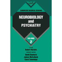 Cambridge Medical Reviews: Neurobiology and Psychiatry: Volume 2 by Robert Kerwin, 9780521434836