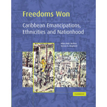 Freedoms Won: Caribbean Emancipations, Ethnicities and Nationhood by Professor Hilary McD. Beckles, 9780521435451