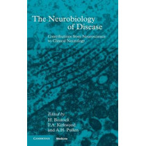 The Neurobiology of Disease: Contributions from Neuroscience to Clinical Neurology by Hugh Bostock, 9780521451321