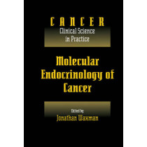 Molecular Endocrinology of Cancer: Volume 1, Part 2, Endocrine Therapies by Jonathan Waxman, 9780521460675