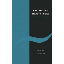 Evaluating Health Risks: An Economic Approach by Per-Olov Johansson, 9780521472852