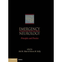 Emergency Neurology: Principles and Practice by Sid M. Shah, 9780521496889