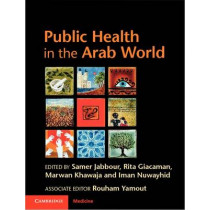 Public Health in the Arab World by Samer Jabbour, 9780521516747