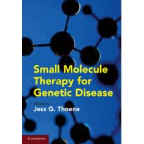 Small Molecule Therapy for Genetic Disease by Jess G. Thoene, 9780521517812