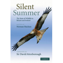 Silent Summer: The State of Wildlife in Britain and Ireland by Norman MacLean, 9780521519663