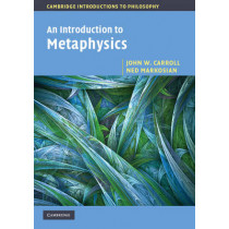 An Introduction to Metaphysics by John W. Carroll, 9780521533683