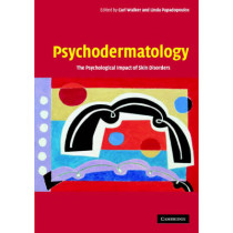 Psychodermatology: The Psychological Impact of Skin Disorders by Carl Walker, 9780521542296