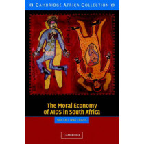 The Moral Economy of AIDS in South Africa by Nicoli Nattrass, 9780521548649