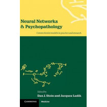 Neural Networks and Psychopathology: Connectionist Models in Practice and Research by Dan J. Stein, 9780521571630