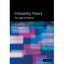Probability Theory: The Logic of Science by E. T. Jaynes, 9780521592710