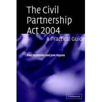 The Civil Partnership Act 2004: A Practical Guide by Paul Mallender, 9780521617925