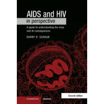 AIDS and HIV in Perspective: A Guide to Understanding the Virus and its Consequences by Barry D. Schoub, 9780521621502
