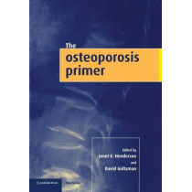 The Osteoporosis Primer by Janet E. Henderson, 9780521644464