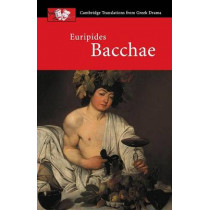 Euripides: Bacchae by Euripides, 9780521653725