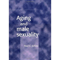 Aging and Male Sexuality by Raul C. Schiavi, 9780521653916