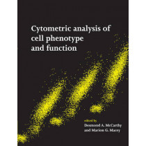 Cytometric Analysis of Cell Phenotype and Function by Desmond A. McCarthy, 9780521660297