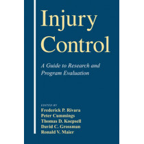 Injury Control: A Guide to Research and Program Evaluation by Frederick Rivara, 9780521661522