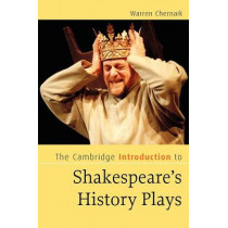 The Cambridge Introduction to Shakespeare's History Plays by Warren Chernaik, 9780521671200