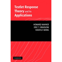 Testlet Response Theory and Its Applications by Howard Wainer, 9780521681261